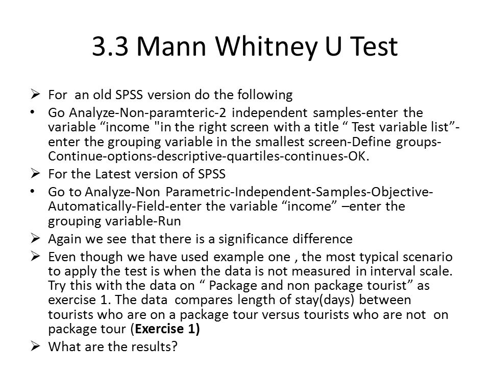 3.3 Mann Whitney U Test For an old SPSS version do the following