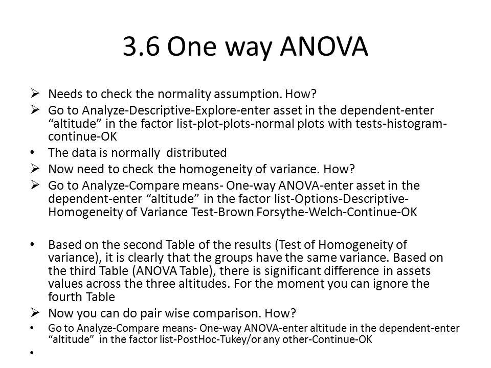 3.6 One way ANOVA Needs to check the normality assumption. How