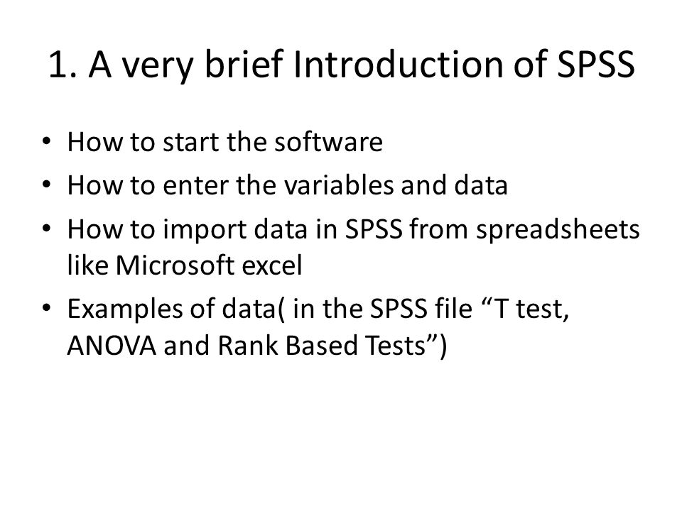 1. A very brief Introduction of SPSS