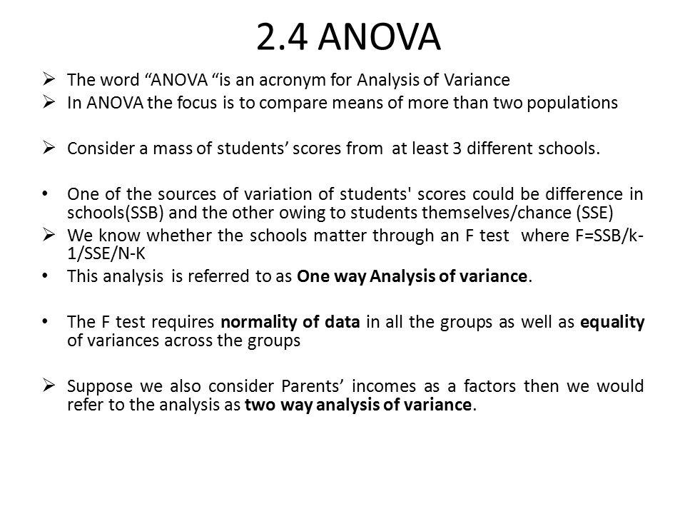 2.4 ANOVA The word ANOVA is an acronym for Analysis of Variance