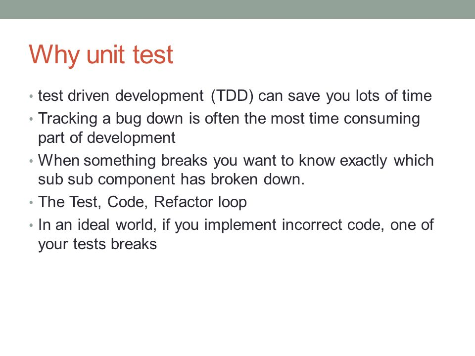 Why unit test test driven development (TDD) can save you lots of time