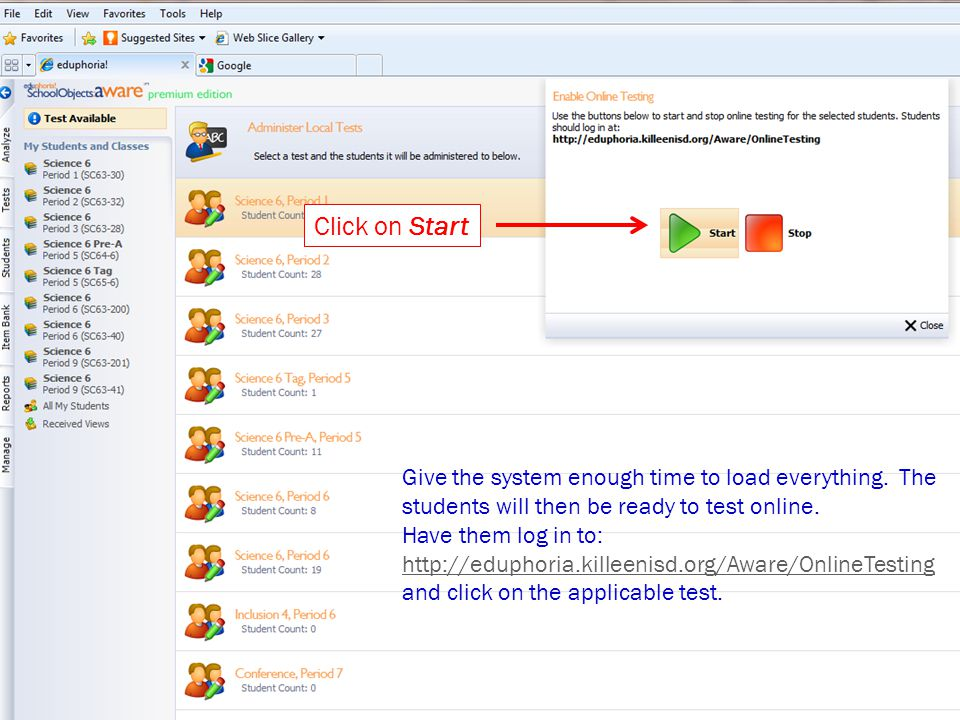 Click on Start Give the system enough time to load everything. The students will then be ready to test online.