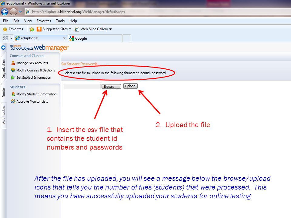2. Upload the file 1. Insert the csv file that contains the student id numbers and passwords.