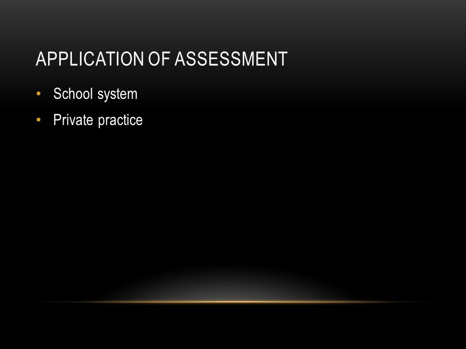 Application of assessment