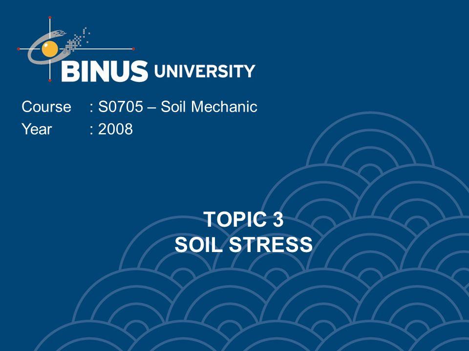 Course : S0705 – Soil Mechanic