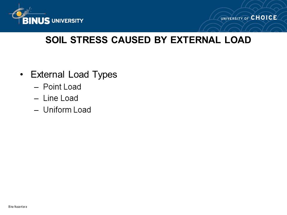 SOIL STRESS CAUSED BY EXTERNAL LOAD