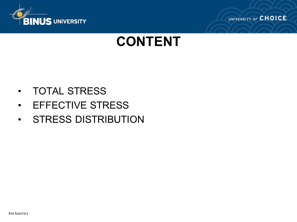 CONTENT TOTAL STRESS EFFECTIVE STRESS STRESS DISTRIBUTION