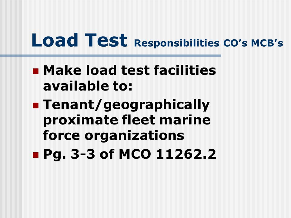 Load Test Responsibilities CO's MCB's