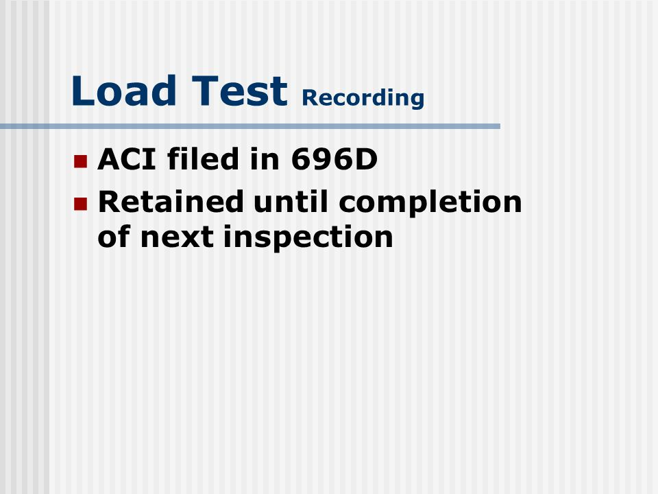 Load Test Recording ACI filed in 696D