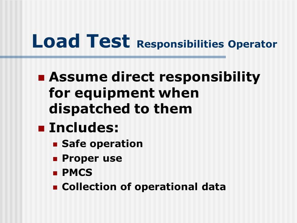 Load Test Responsibilities Operator
