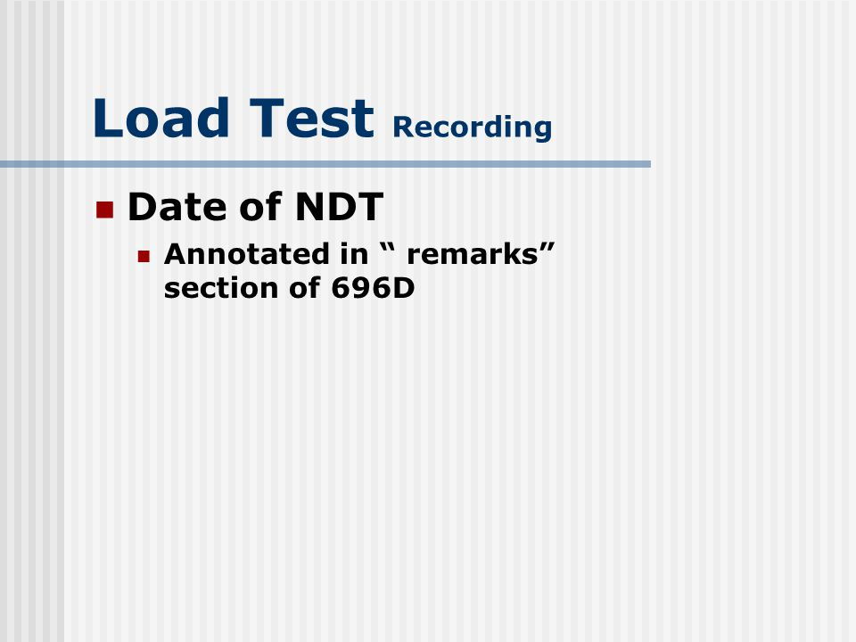 Load Test Recording Date of NDT