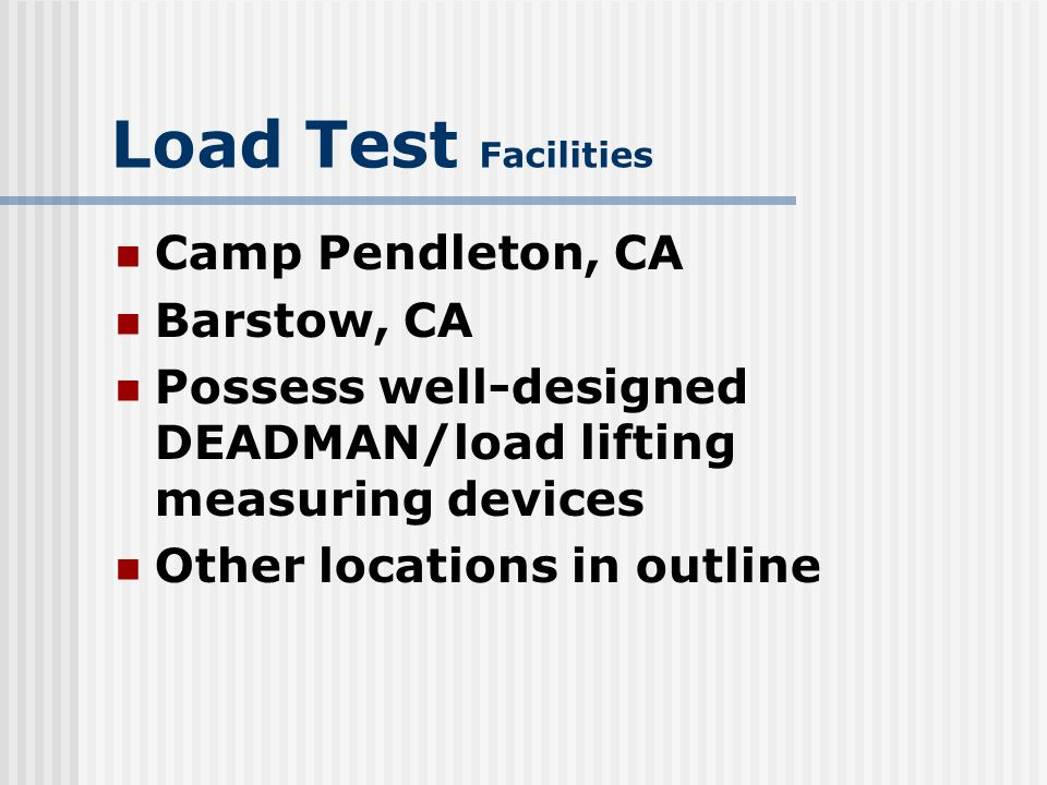 Load Test Facilities Camp Pendleton, CA Barstow, CA