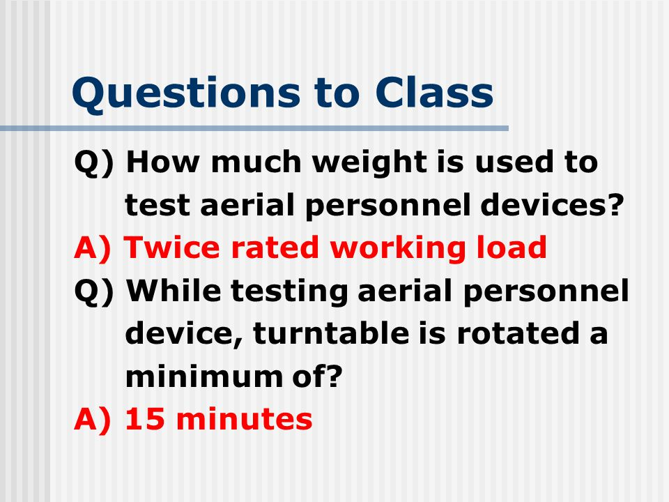 Questions to Class Q) How much weight is used to