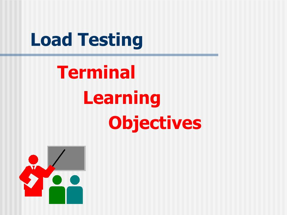 Load Testing Terminal Learning Objectives