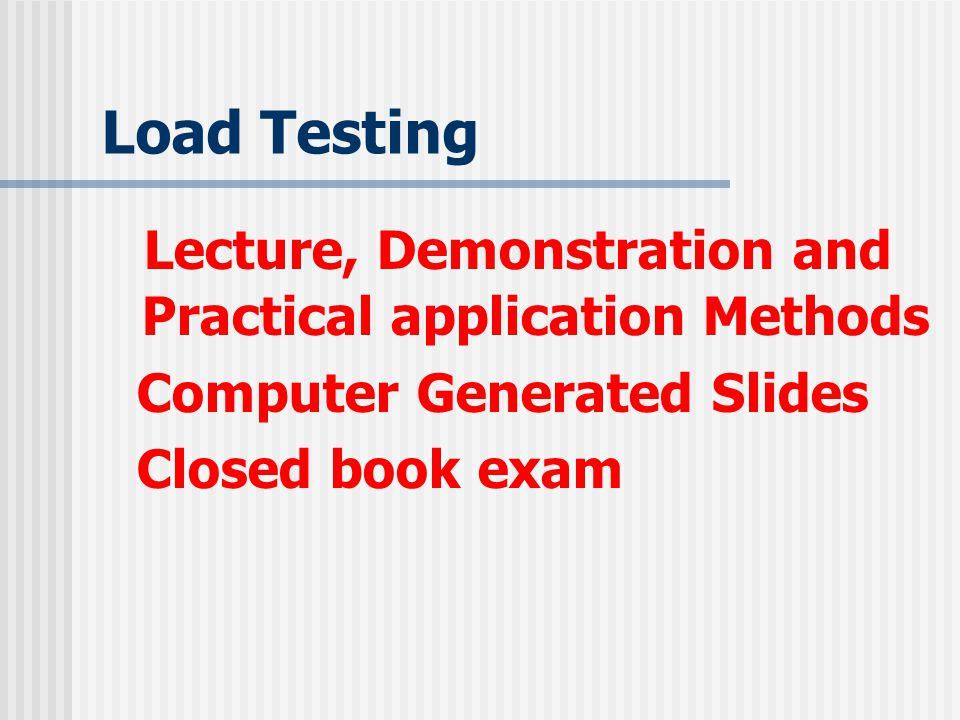 Lecture, Demonstration and Practical application Methods