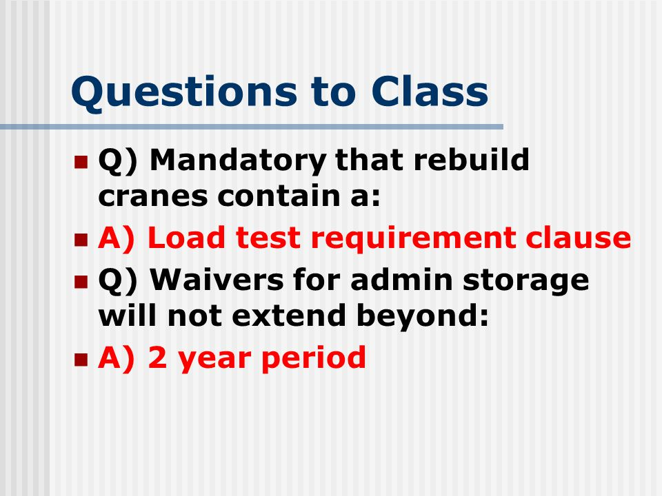 Questions to Class Q) Mandatory that rebuild cranes contain a: