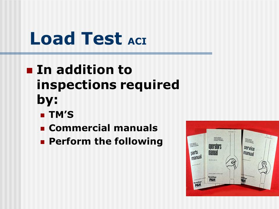 Load Test ACI In addition to inspections required by: TM'S