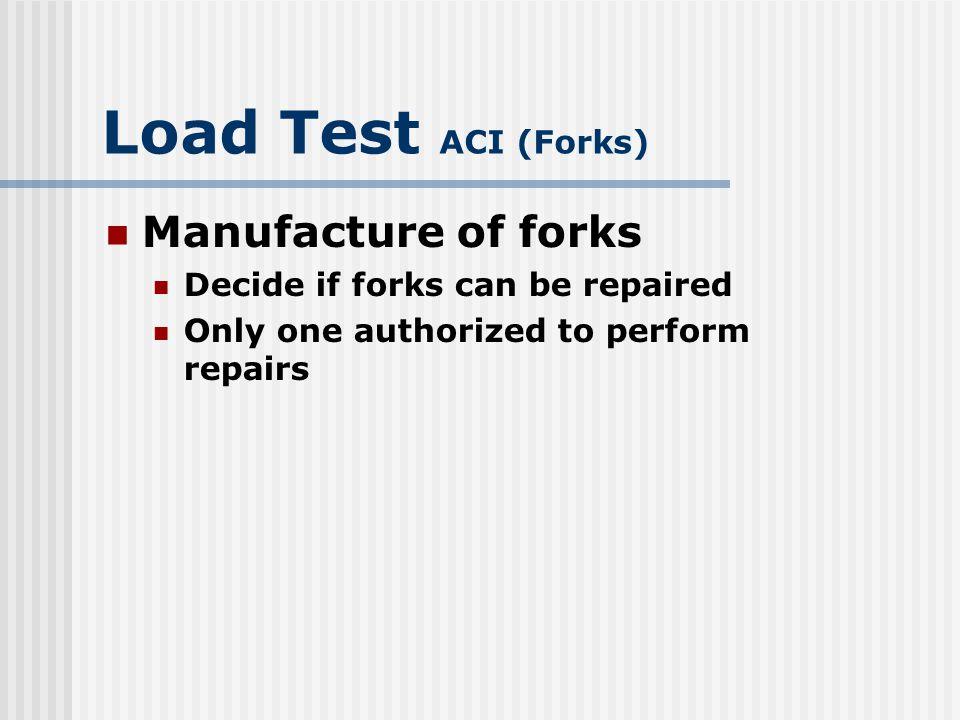 Load Test ACI (Forks) Manufacture of forks