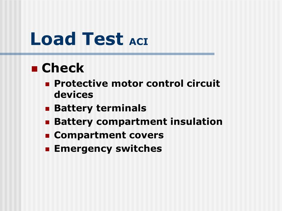 Load Test ACI Check Protective motor control circuit devices