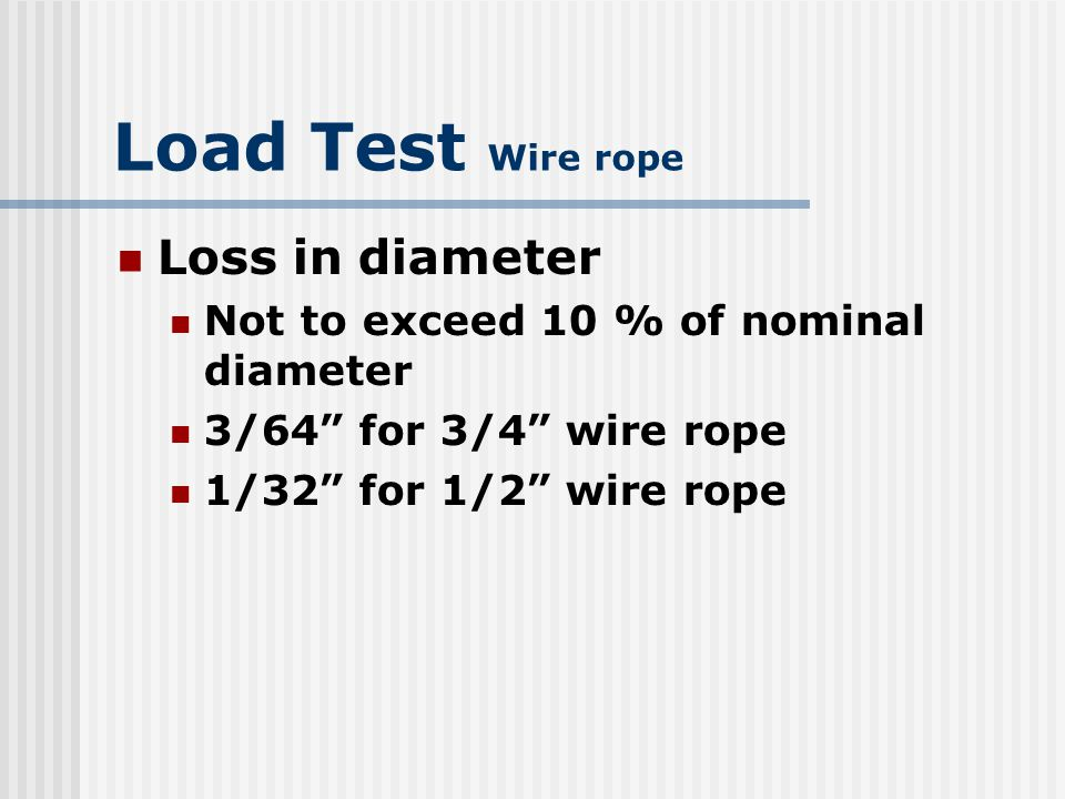Load Test Wire rope Loss in diameter