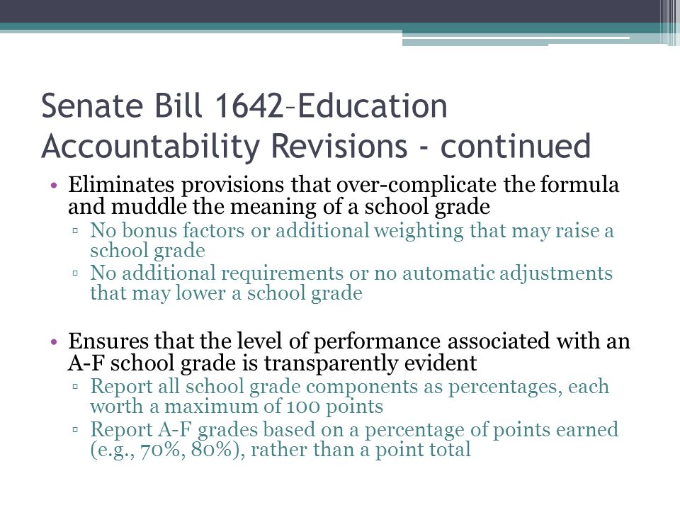 Senate Bill 1642–Education Accountability Revisions - continued