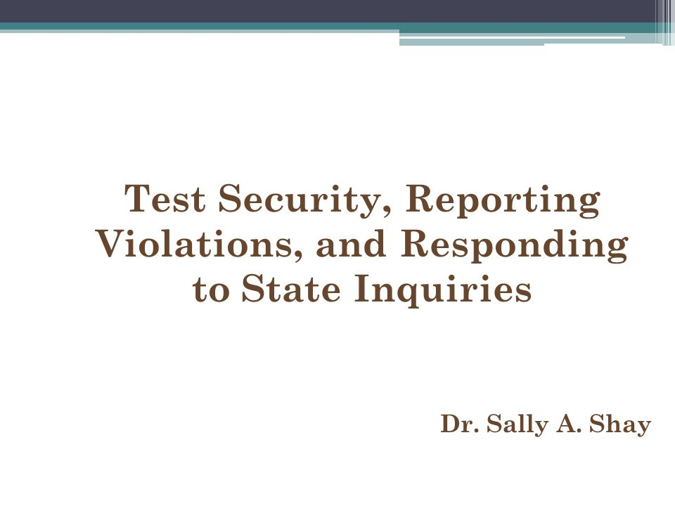 Test Security, Reporting Violations, and Responding to State Inquiries
