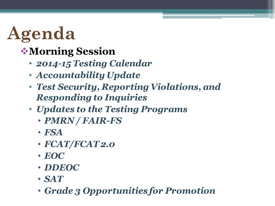Agenda Morning Session 2014-15 Testing Calendar Accountability Update