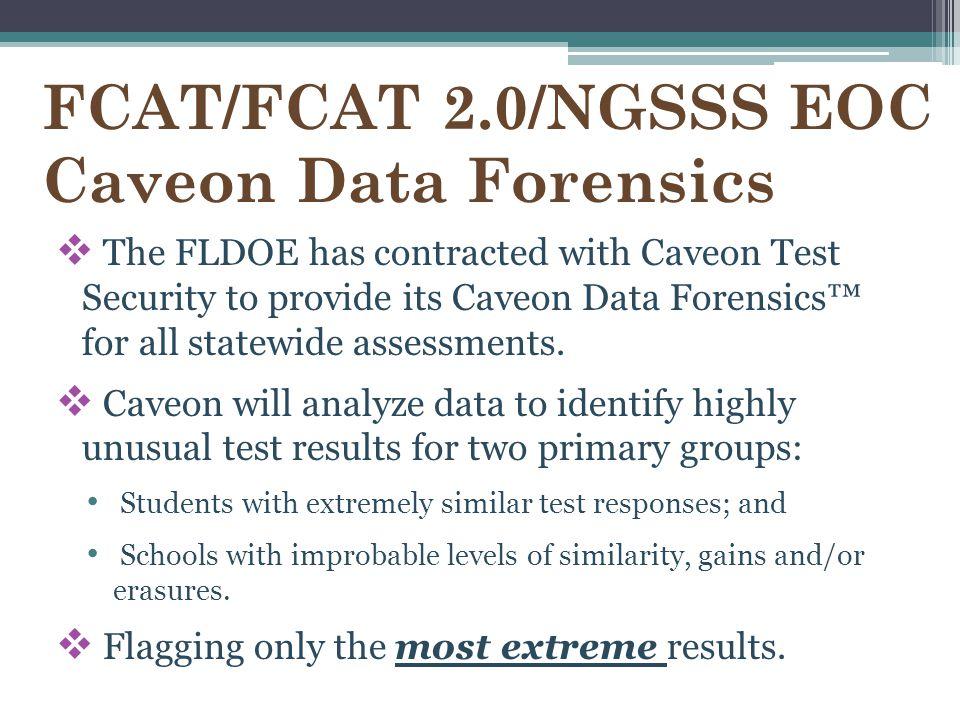 FCAT/FCAT 2.0/NGSSS EOC Caveon Data Forensics