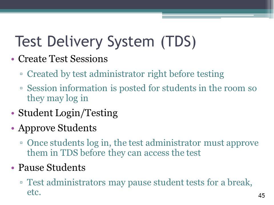 Test Delivery System (TDS)