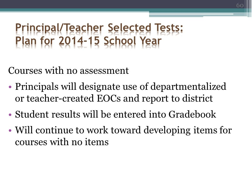 Principal/Teacher Selected Tests: Plan for 2014-15 School Year