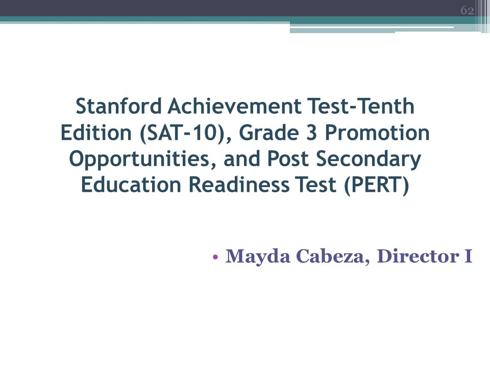 Stanford Achievement Test-Tenth Edition (SAT-10), Grade 3 Promotion Opportunities, and Post Secondary Education Readiness Test (PERT)
