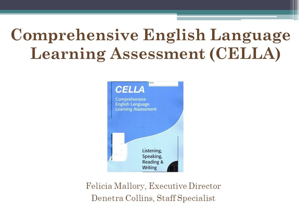 Comprehensive English Language Learning Assessment (CELLA)