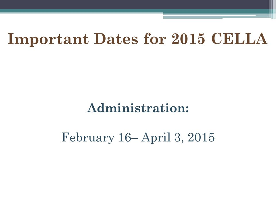 Important Dates for 2015 CELLA