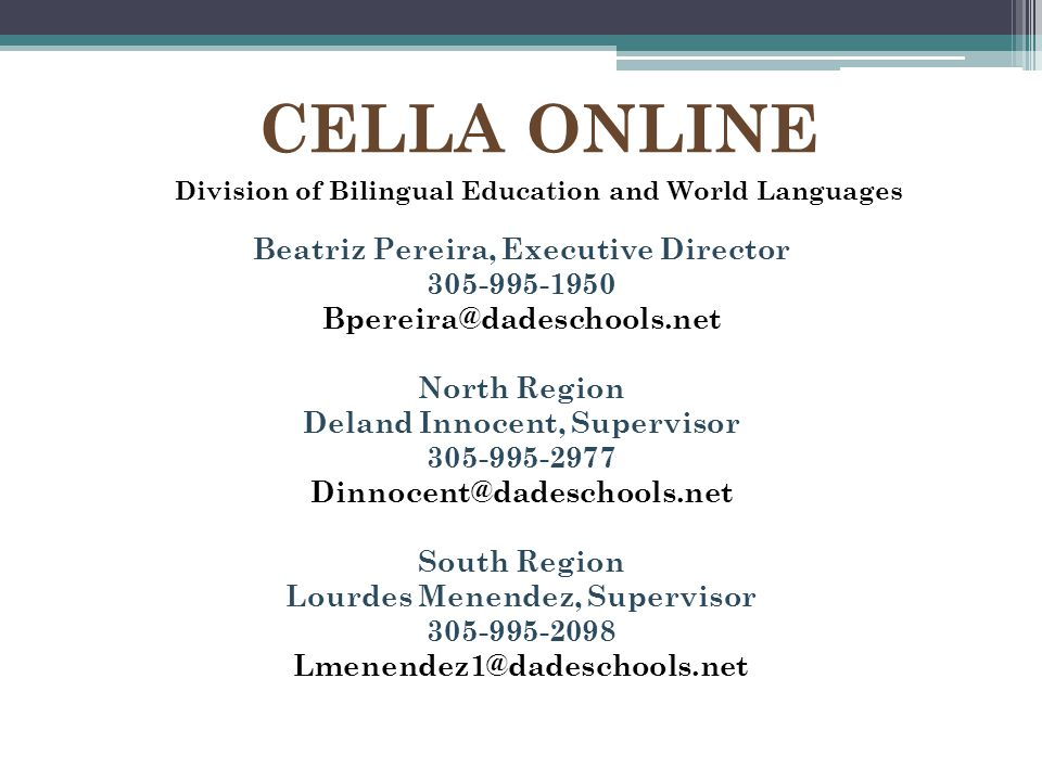 CELLA ONLINE Beatriz Pereira, Executive Director 305-995-1950