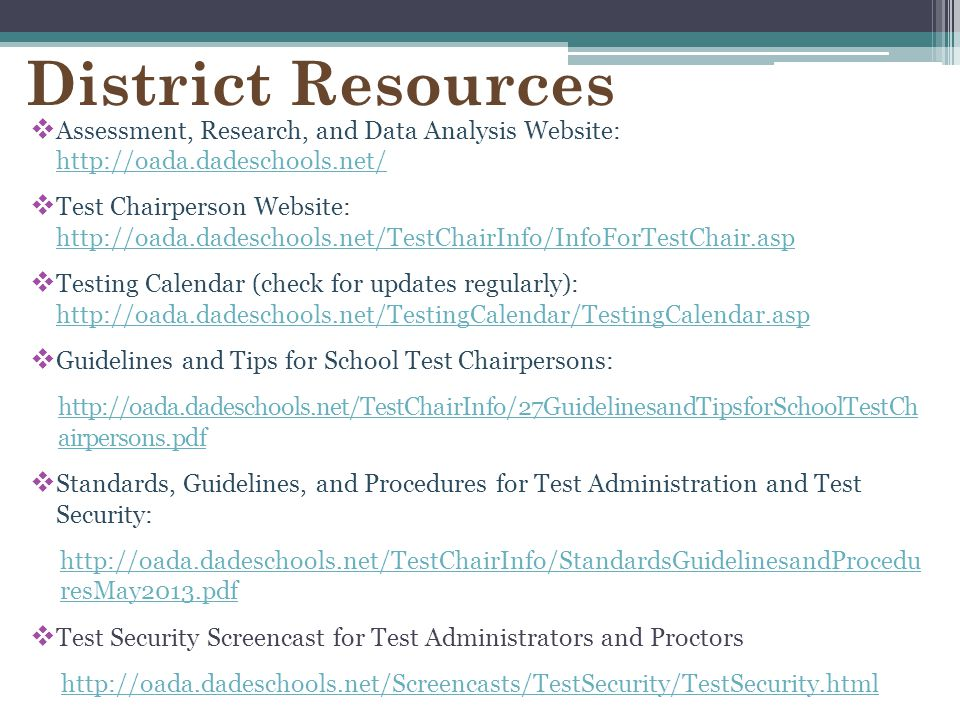 District Resources Assessment, Research, and Data Analysis Website: http://oada.dadeschools.net/