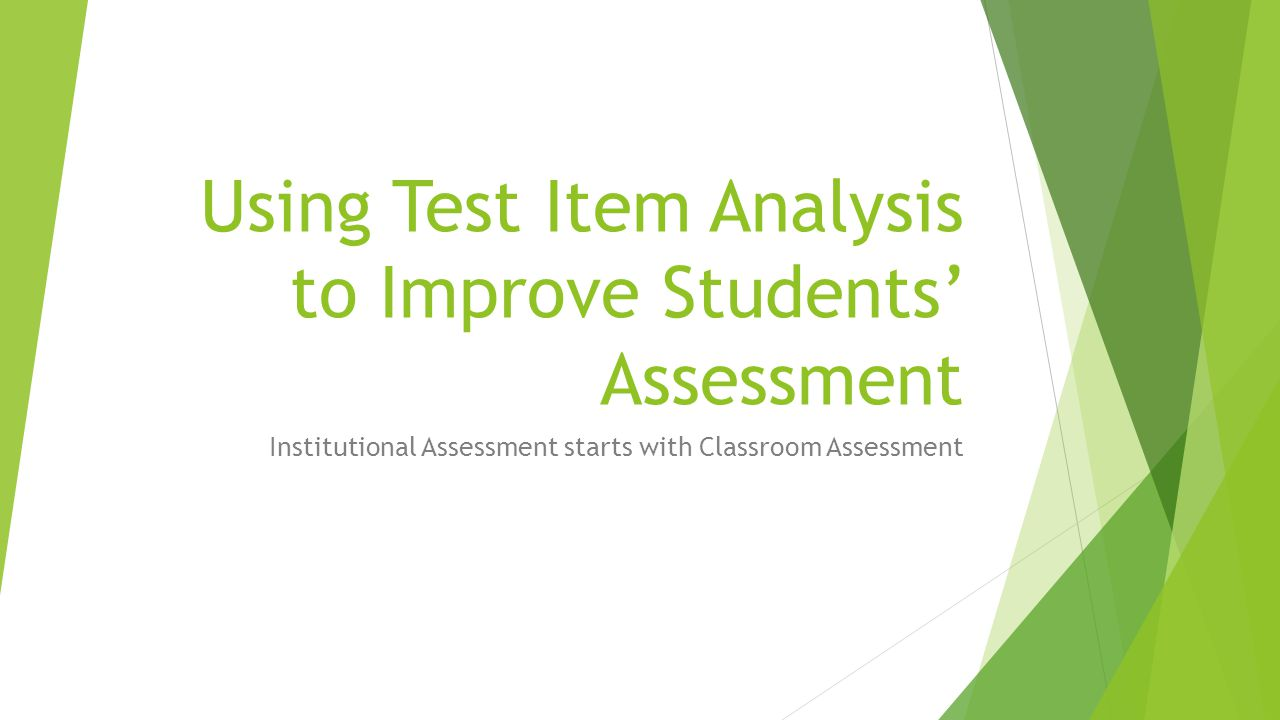 Using Test Item Analysis to Improve Students' Assessment