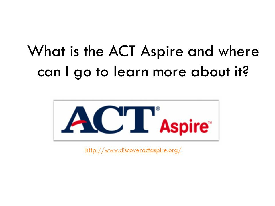 What is the ACT Aspire and where can I go to learn more about it