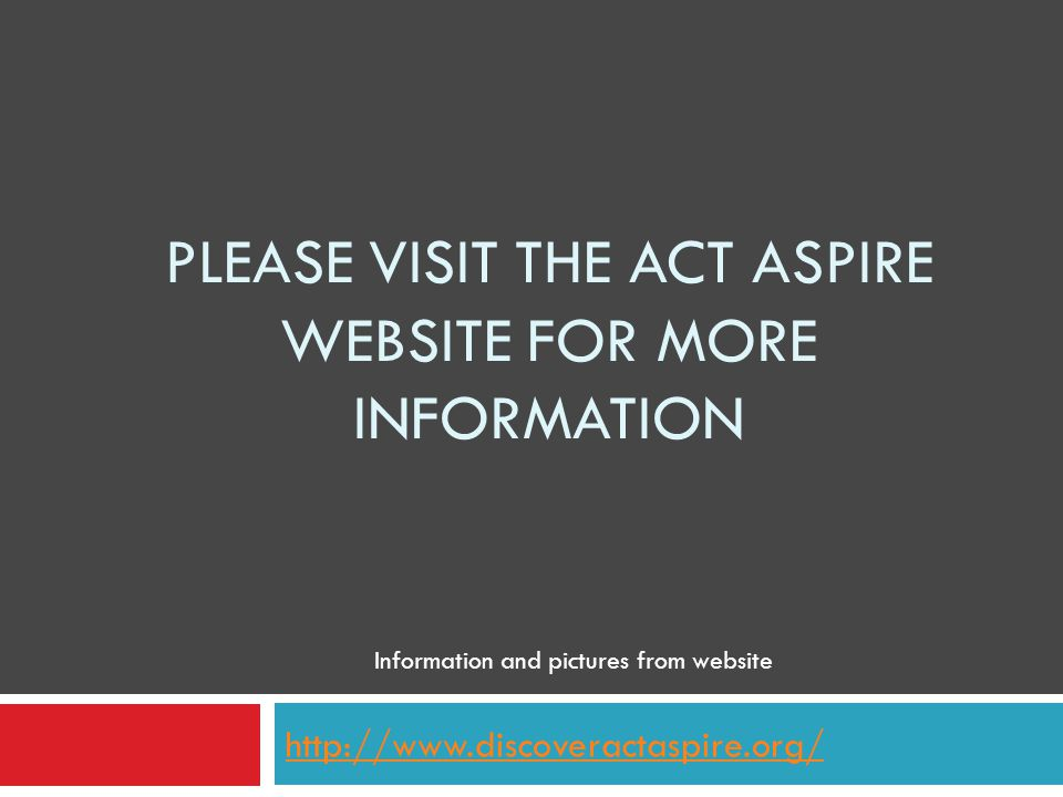 Please visit the ACT Aspire website for more information