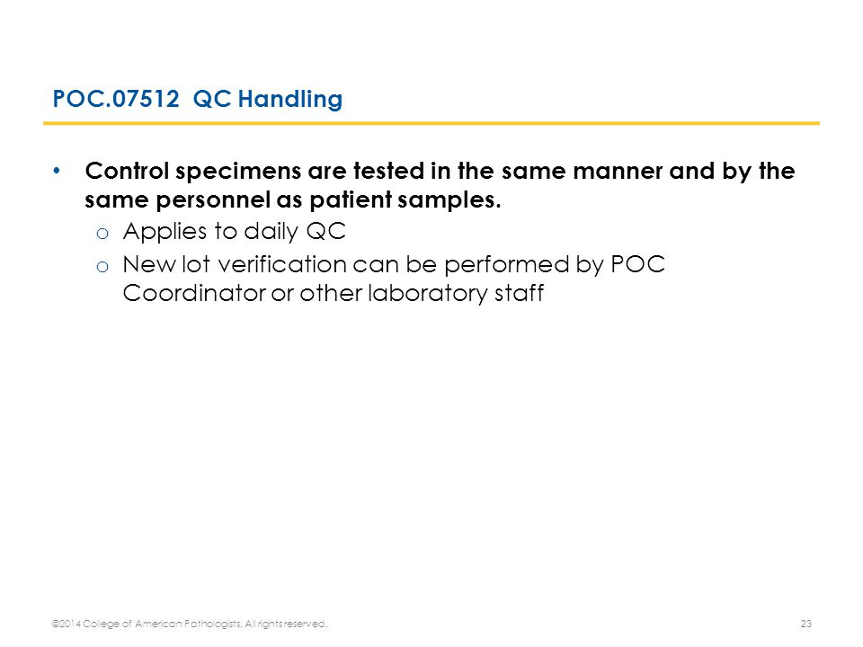 POC.07512 QC Handling Control specimens are tested in the same manner and by the same personnel as patient samples.