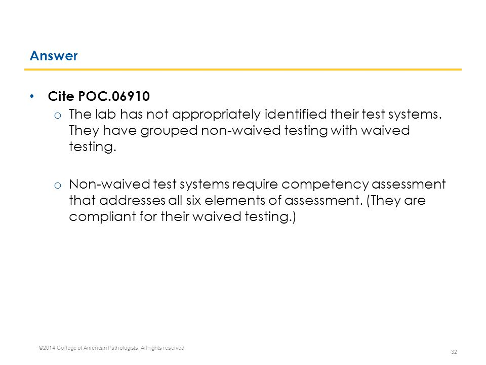 Answer Cite POC.06910. The lab has not appropriately identified their test systems. They have grouped non-waived testing with waived testing.