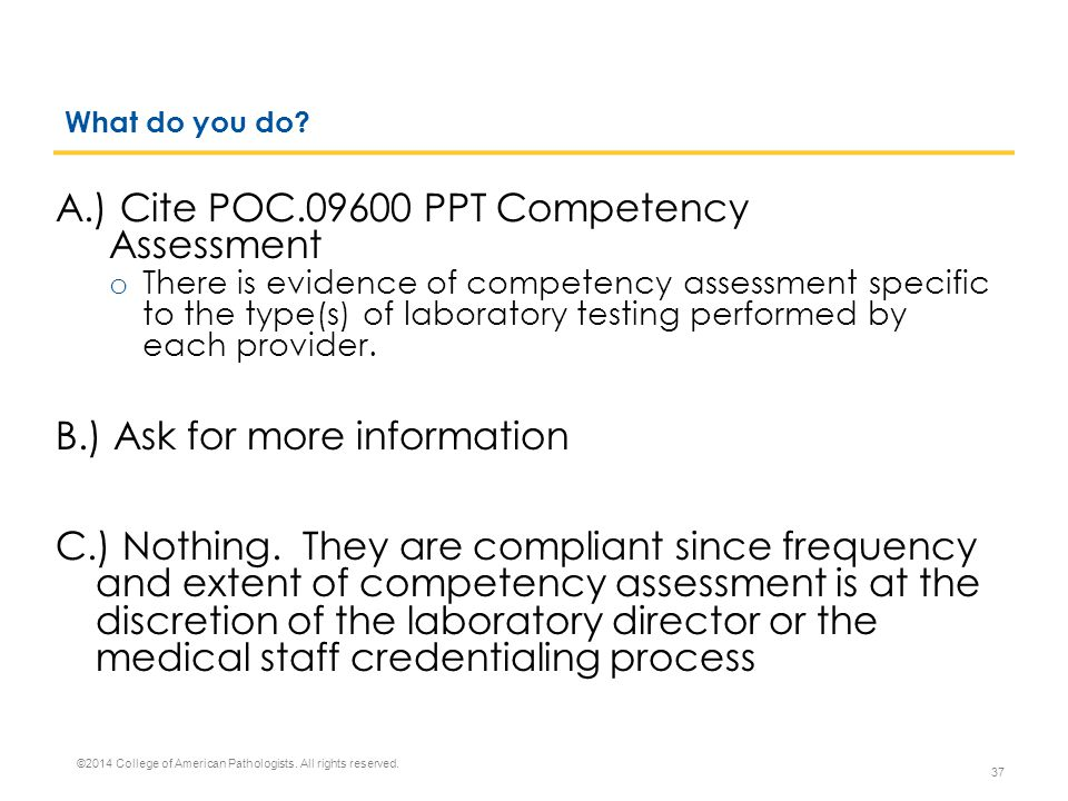 A.) Cite POC.09600 PPT Competency Assessment