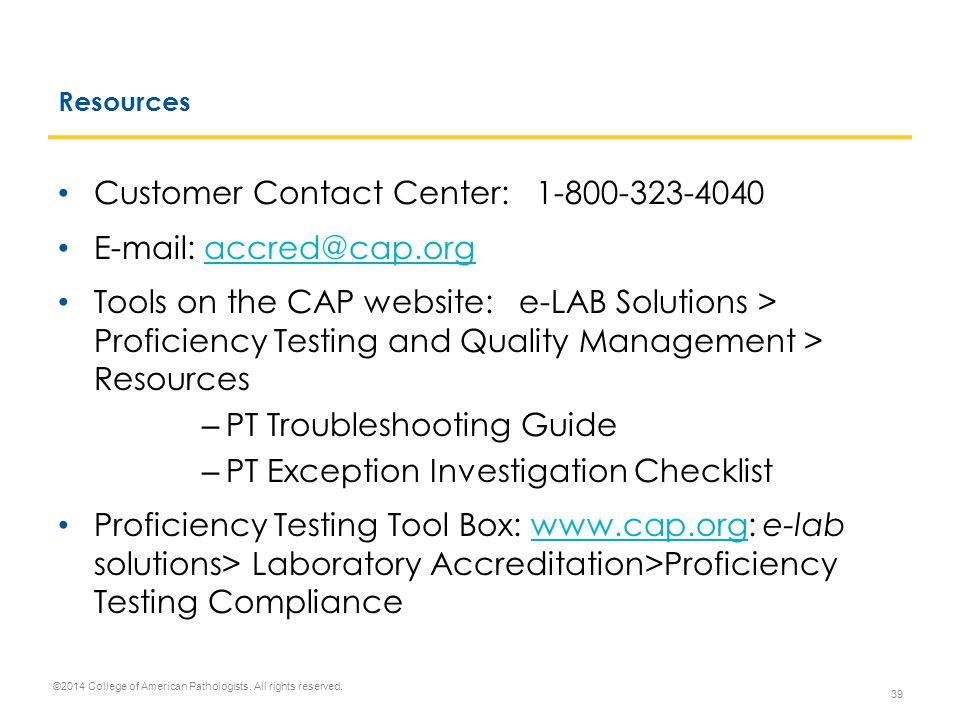 Customer Contact Center: 1-800-323-4040 E-mail: accred@cap.org