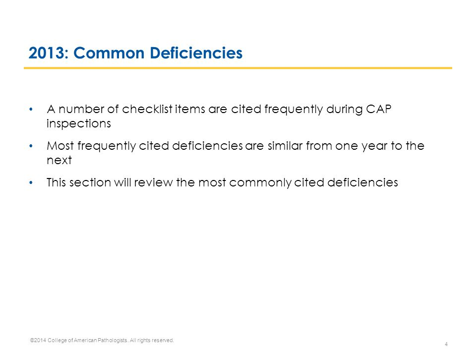 2013: Common Deficiencies A number of checklist items are cited frequently during CAP inspections.