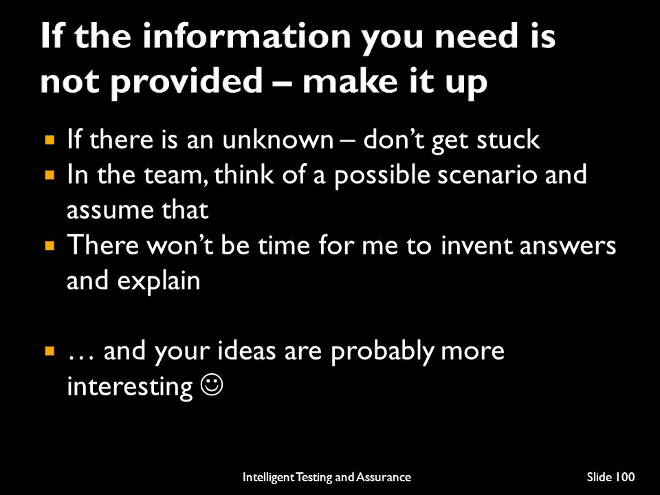 If the information you need is not provided – make it up