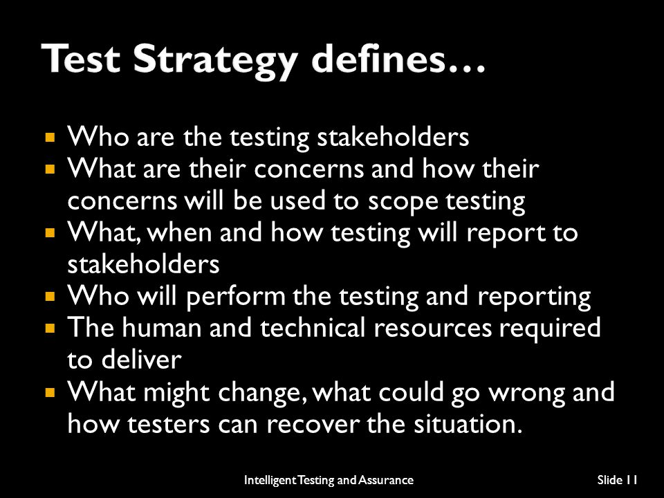 Test Strategy defines…