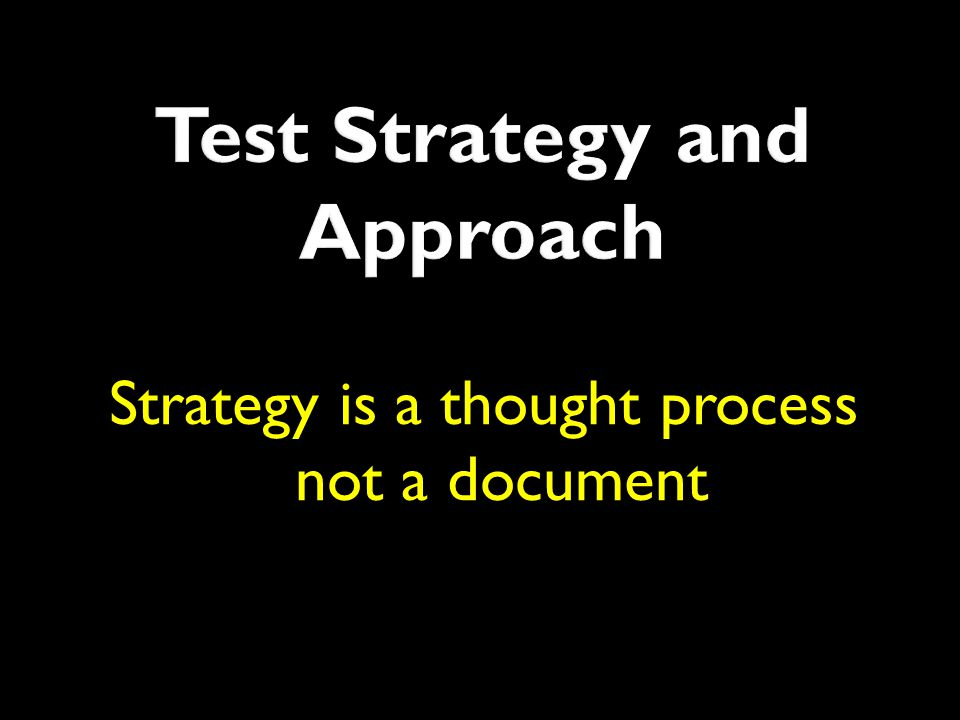 Test Strategy and Approach