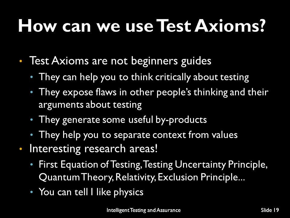 How can we use Test Axioms