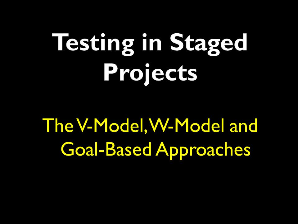 Testing in Staged Projects
