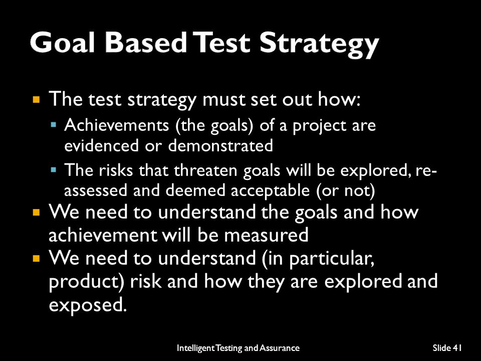Goal Based Test Strategy