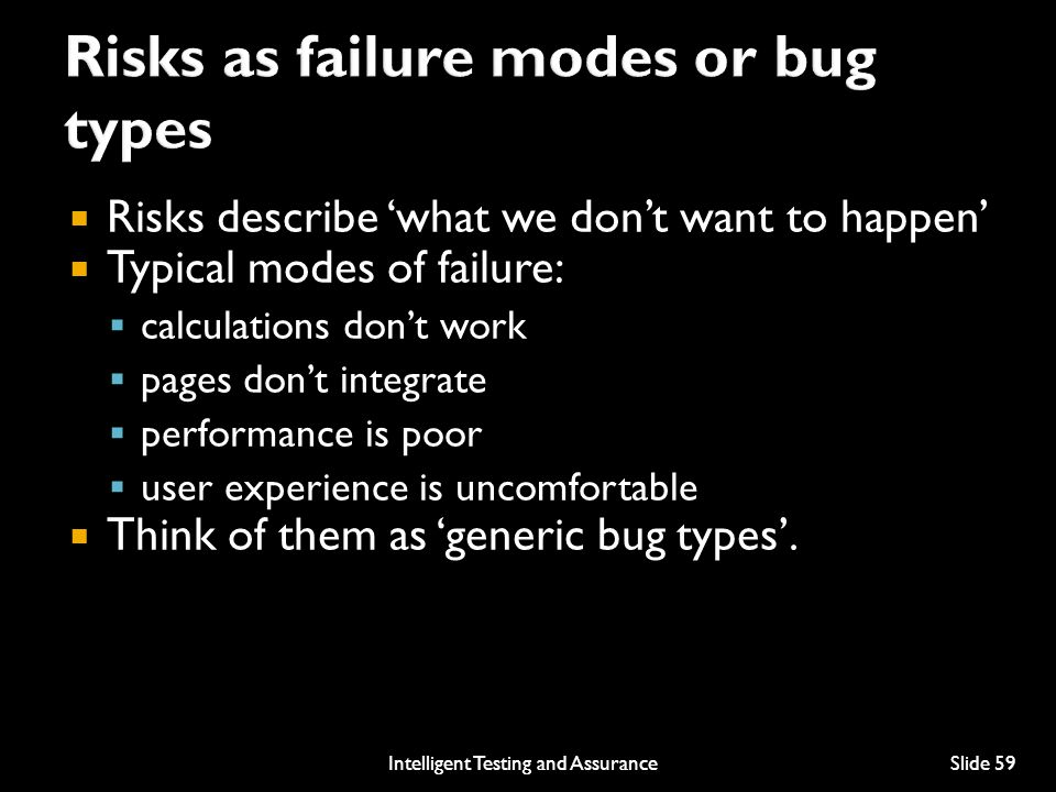 Risks as failure modes or bug types